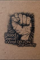 Image of Blood, Sweat + Vinyl: DIY in the 21st Century