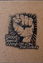 Blood, Sweat + Vinyl: DIY in the 21st Century