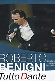 Roberto Benigni: Tutto Dante - L'ultimo del Paradiso (2002) Poster - TV Show Forum, Cast, Reviews