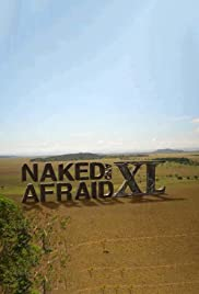 Naked and Afraid XL Poster - TV Show Forum, Cast, Reviews