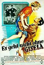 Es geht nicht ohne Gisela