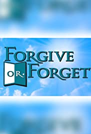 Forgive or Forget Poster