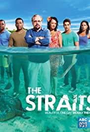 The Straits Poster - TV Show Forum, Cast, Reviews