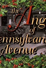 The Angel of Pennsylvania Avenue (1996) Poster - Movie Forum, Cast, Reviews