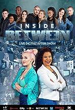 Inside Between (After Show)