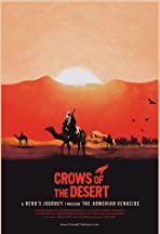Crows of the Desert : A Hero's Journey through the Armenian Genocide