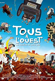 Tous à l'Ouest: Une aventure de Lucky Luke (2007) Poster - Movie Forum, Cast, Reviews