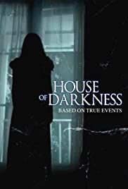 House of Darkness (2016) Poster - Movie Forum, Cast, Reviews