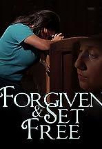 Forgiven & Set Free