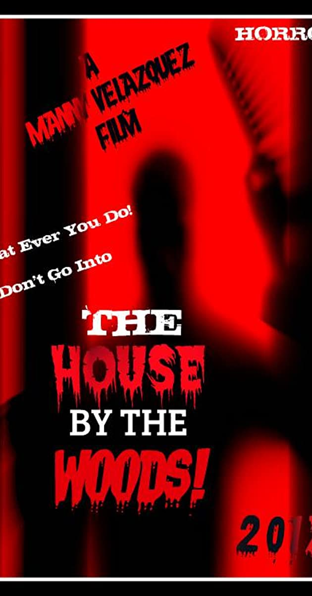 Don 39 T Go Into The House By The Woods 2017 Imdb