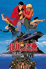 Rupan sansei: Dead or Alive (1996) Poster - Movie Forum, Cast, Reviews