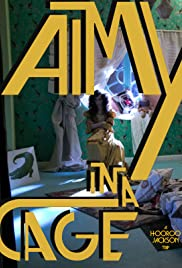 Aimy in a Cage(2016) Poster - Movie Forum, Cast, Reviews