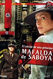 Mafalda di Savoia - Il coraggio di una principessa Poster