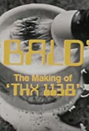 Bald: The Making of 'THX 1138' (1971) Poster - Movie Forum, Cast, Reviews