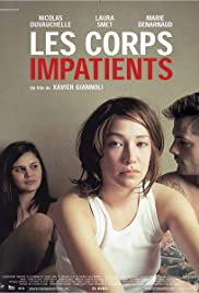 Les corps impatients (2003) Poster - Movie Forum, Cast, Reviews