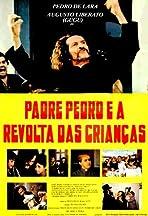 Padre Pedro E a Revolta das Crianças