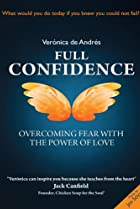 Image of Full Confidence: Overcoming Fear with the Power of Love