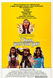 I Wanna Hold Your Hand (1978) Poster - Movie Forum, Cast, Reviews