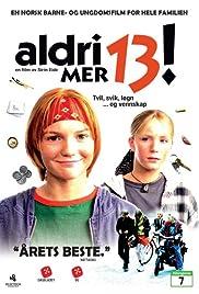 Aldri mer 13! Poster