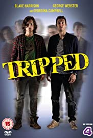 Tripped Poster - TV Show Forum, Cast, Reviews