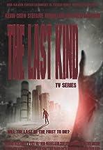 The Last Kind