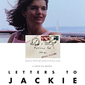Letters to Jackie: Remembering President Kennedy