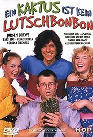 ein kaktus ist kein lutschbonbon 1981 imdb. Black Bedroom Furniture Sets. Home Design Ideas