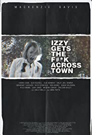 Izzy Gets the F*ck Across Town (2017) Poster - Movie Forum, Cast, Reviews