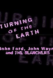 A Turning of the Earth: John Ford, John Wayne and the Searchers Poster