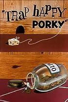Image of Trap Happy Porky