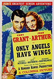 Only Angels Have Wings(1939) Poster - Movie Forum, Cast, Reviews