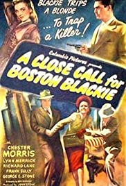 A Close Call for Boston Blackie (1946) Poster - Movie Forum, Cast, Reviews