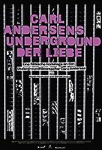 Carl Andersens Underground der Liebe