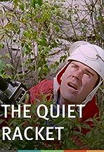 The Quiet Racket