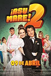 ¡Asu Mare! 2 (2015) Poster - Movie Forum, Cast, Reviews