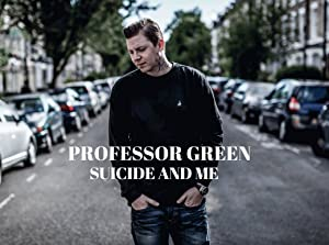 Professor Green: Suicide and Me (2015)