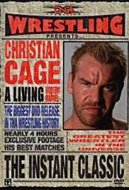 TNA Wrestling: Instant Classic - The Best of Christian Cage Poster