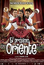 El próximo oriente (2006) Poster - Movie Forum, Cast, Reviews