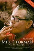 Image of Milos Forman: What doesn't kill you...