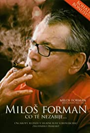 Milos Forman: What doesn't kill you... Poster