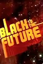 Image of Black to the Future
