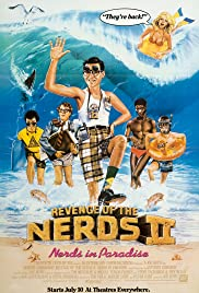Revenge of the Nerds II: Nerds in Paradise (1987) Poster - Movie Forum, Cast, Reviews