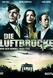 Die Luftbrücke - Nur der Himmel war frei (2005) Poster - Movie Forum, Cast, Reviews