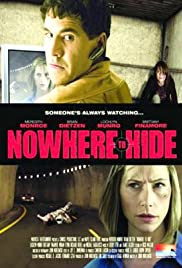 Nowhere to Hide (2009) Poster - Movie Forum, Cast, Reviews