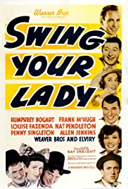 Swing Your Lady(1938) Poster - Movie Forum, Cast, Reviews