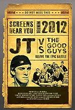JT vs. the Good Guys