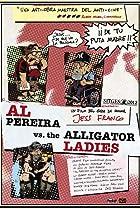 Al Pereira vs. the Alligator Ladies (2012) Poster