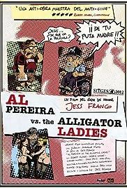 Al Pereira vs. the Alligator Ladies Poster