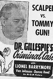Dr. Gillespie's Criminal Case(1943) Poster - Movie Forum, Cast, Reviews