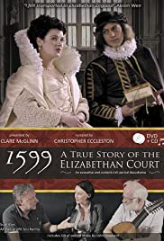 1599: A True Story of the Elizabethan Court Poster